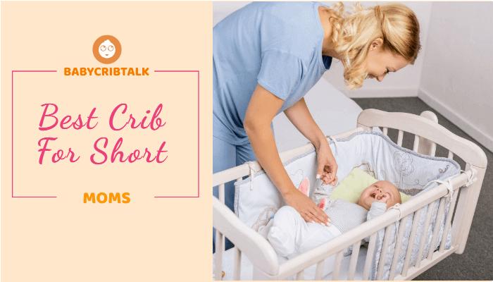 bestcribfor short moms