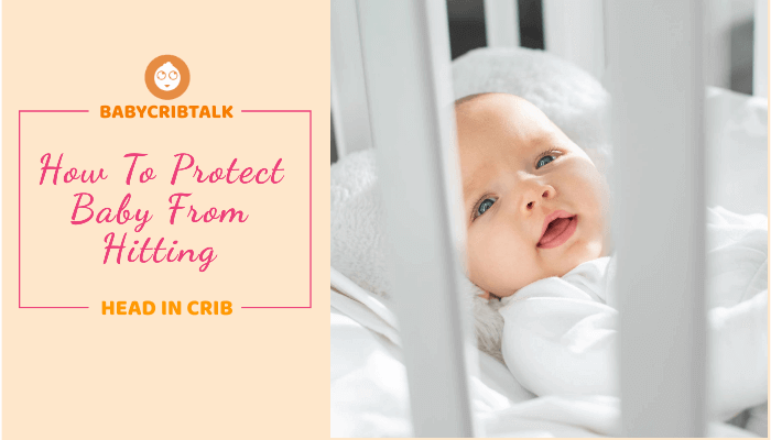 how to protect baby from hitting head in crib