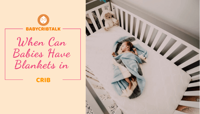 when can babies have blanket in crib