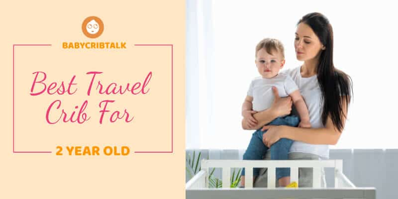 travel crib for 2 year old
