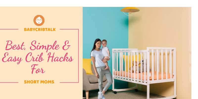 crib hacks for short moms