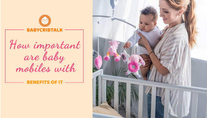 How important are baby mobiles